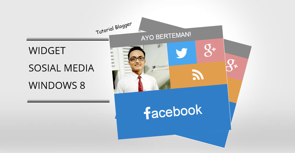 Membuat Widget Sosial Media pada Blog, Bertema Windows 8
